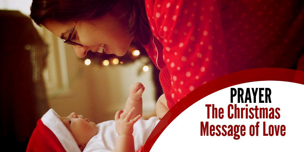 A Christmas Prayer – The Message of Love