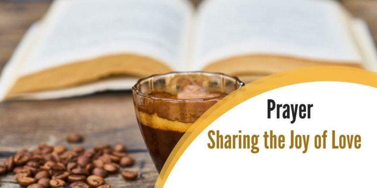 Prayer – Sharing the Joy of Love