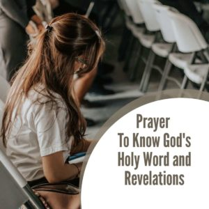 Prayer To Know God's Holy Word and Revelations