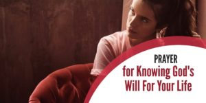 Prayer for Knowing God's Will For Your Life