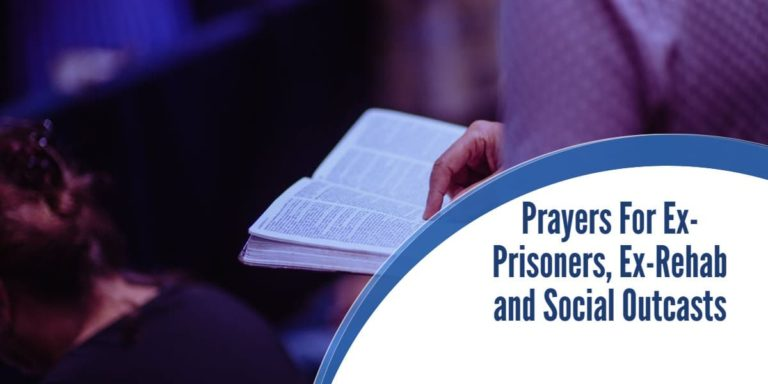 Prayers For Ex-Prisoners, Ex-Rehab and Social Outcasts