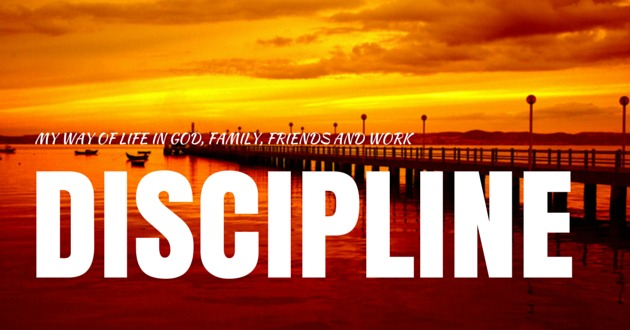 DISCIPLINE, MY WAY OF LIFE