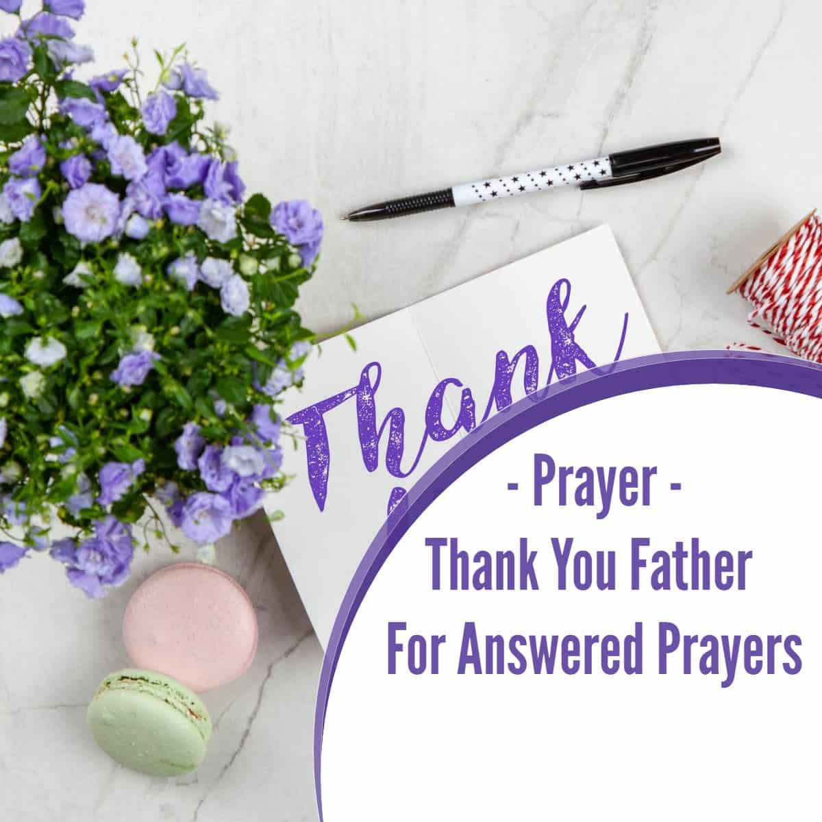 Prayer – Thank You Father For Answered Prayers
