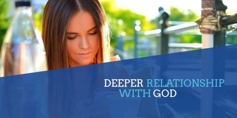 Prayer: Deeper Relationship with God