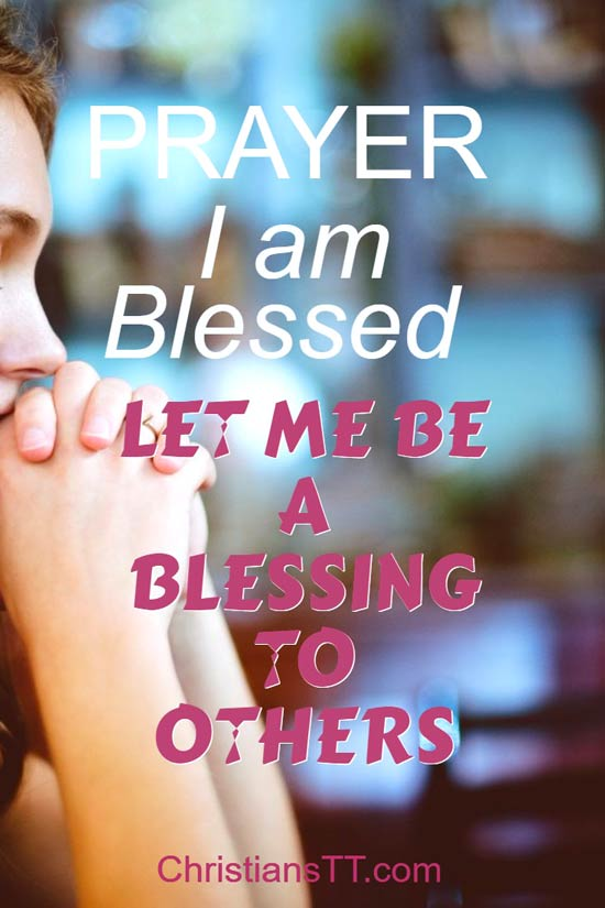 Prayer: I am Blessed - Let me be a Blessing to others