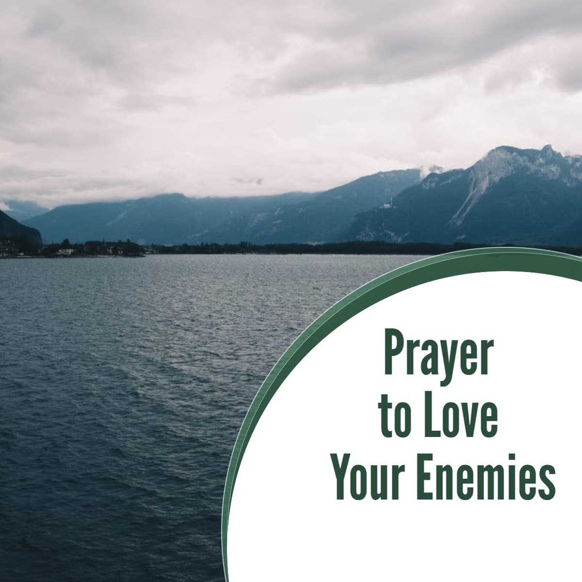A Prayer to Love Your Enemies
