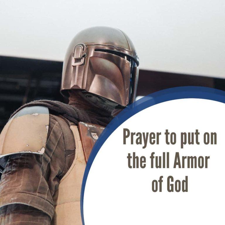Spiritual Warfare Prayer to put on the full Armor of God