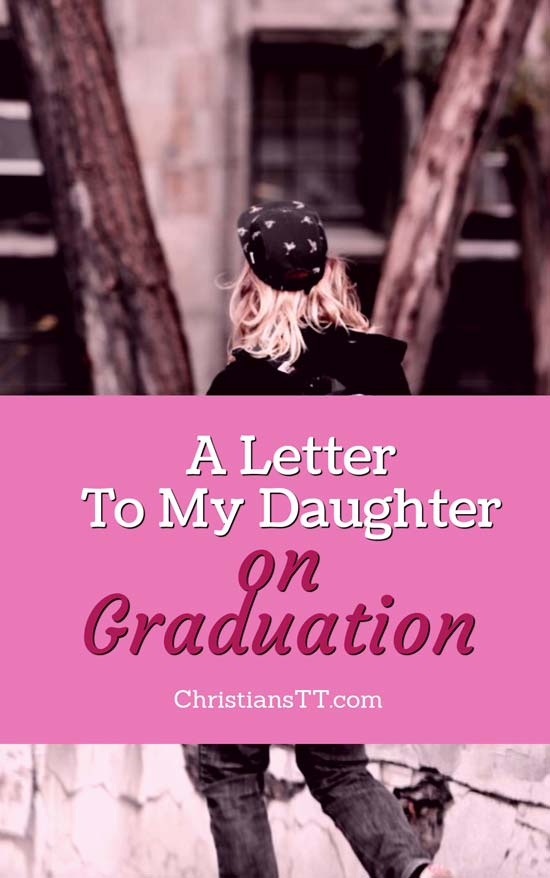 A Letter To My Daughter – on Graduation