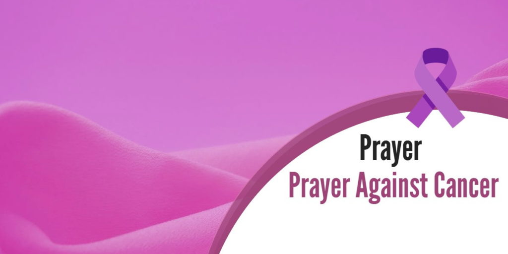 Prayer Against Cancer