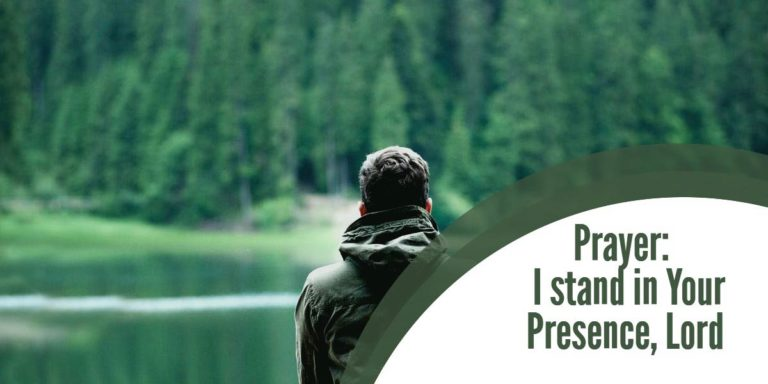 Prayer: Standing in God's Presence