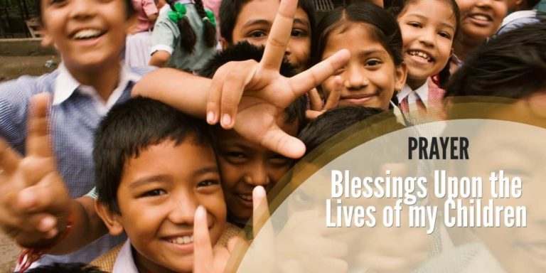 Prayer: Blessings Upon the Lives of my Children