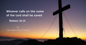 Whoever Calls on the Name of the Lord Shall be Saved!