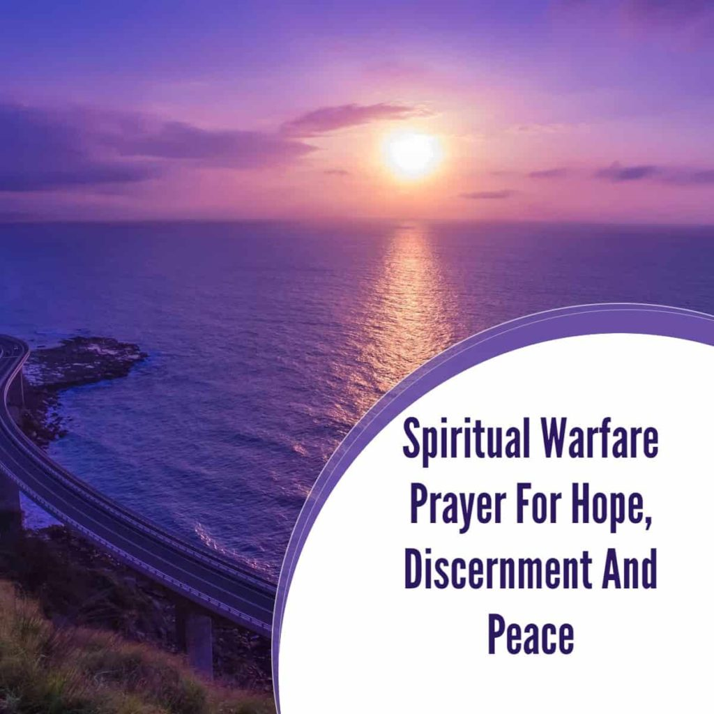 Spiritual Warfare Prayer for Hope, Discernment and Peace