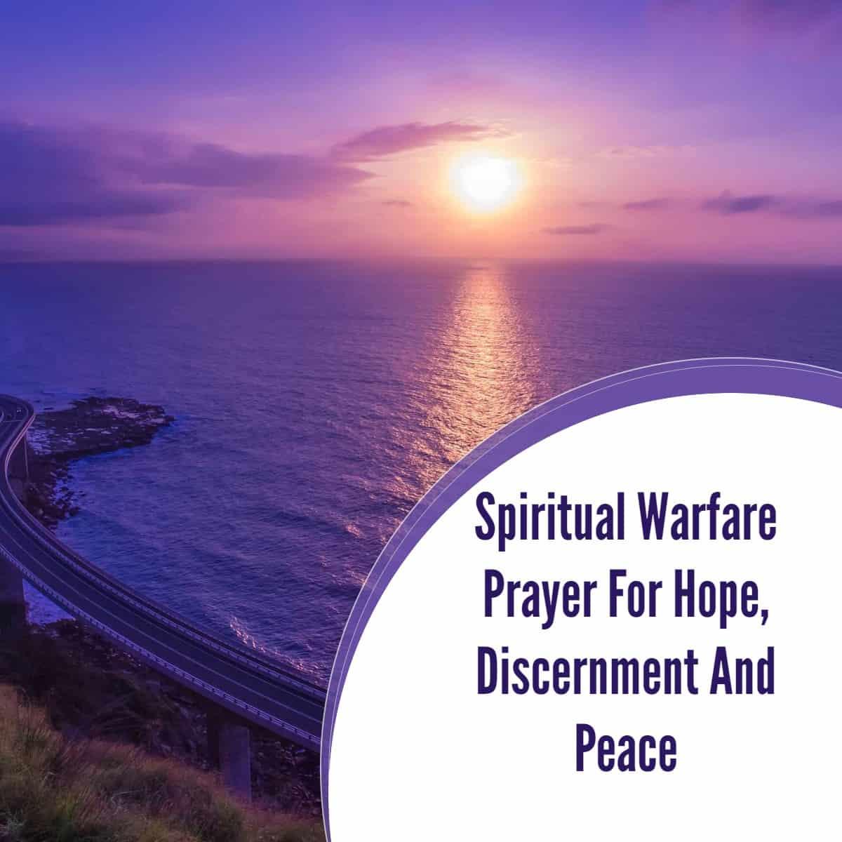 Spiritual Warfare Prayer for Hope, Discernment and Peace