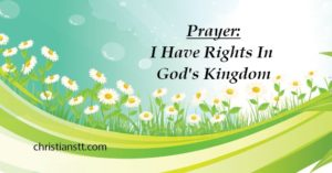 Prayer: I Have Rights In God's Kingdom