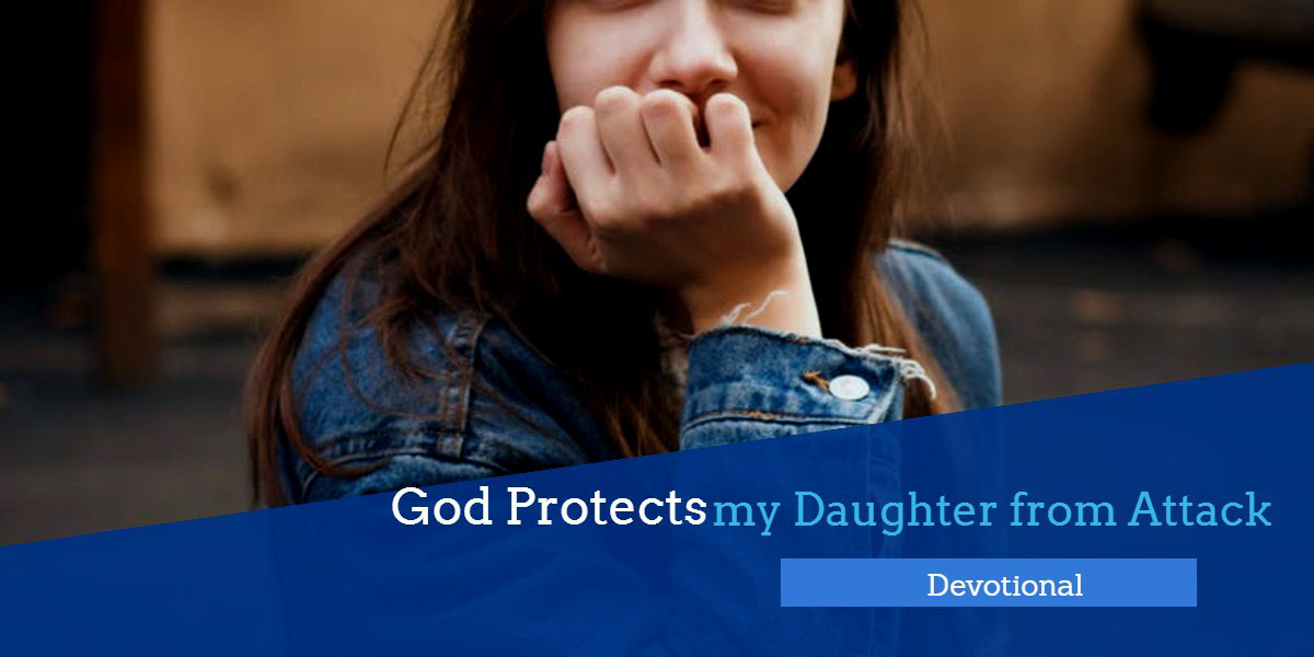 God Protects my Daughter from Attack