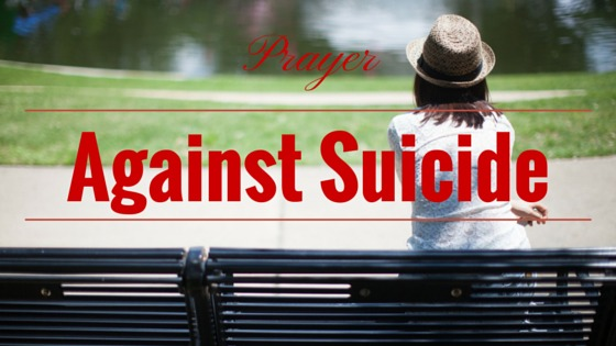 Prayer Against Suicide and suicidal Thoughts