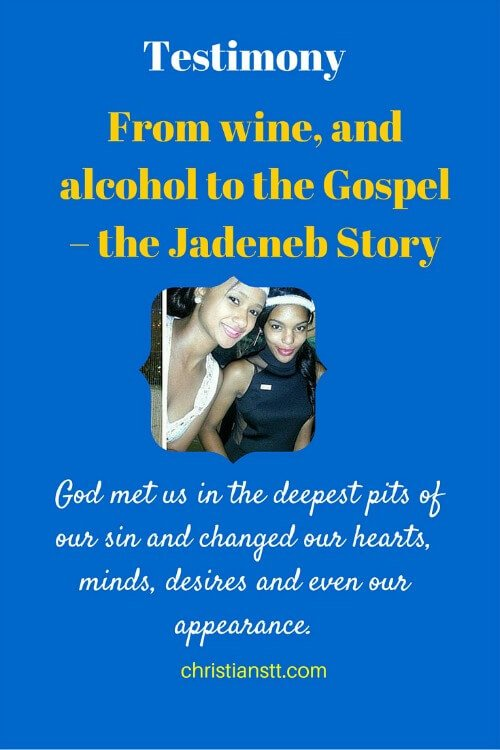 Testimony – From wine, and alcohol to the Gospel – the Jadeneb Story