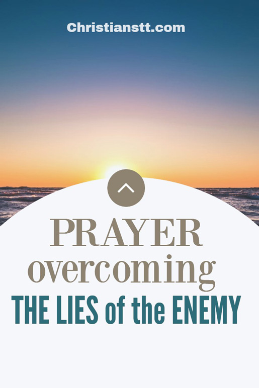 PRAYER: OVERCOMING THE LIES OF THE ENEMY – SEEK TRUTH