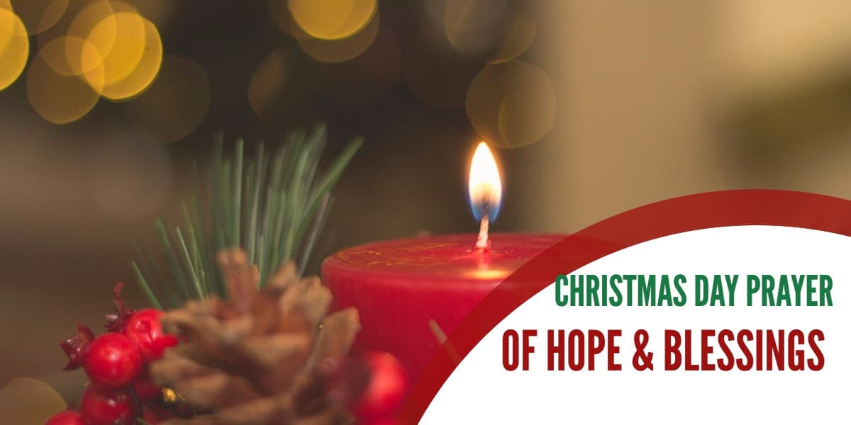 Christmas Day Prayer of Hope & Blessings