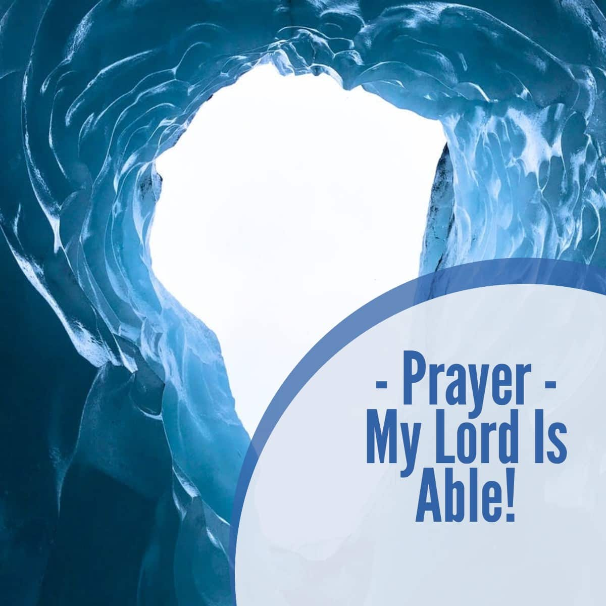 Prayer – My Lord is Able!