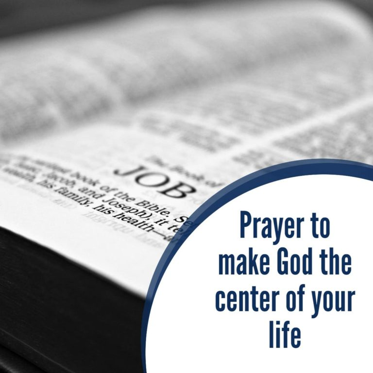 Prayer to make God the center of your life