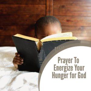 Prayer – Energize Your Hunger for God