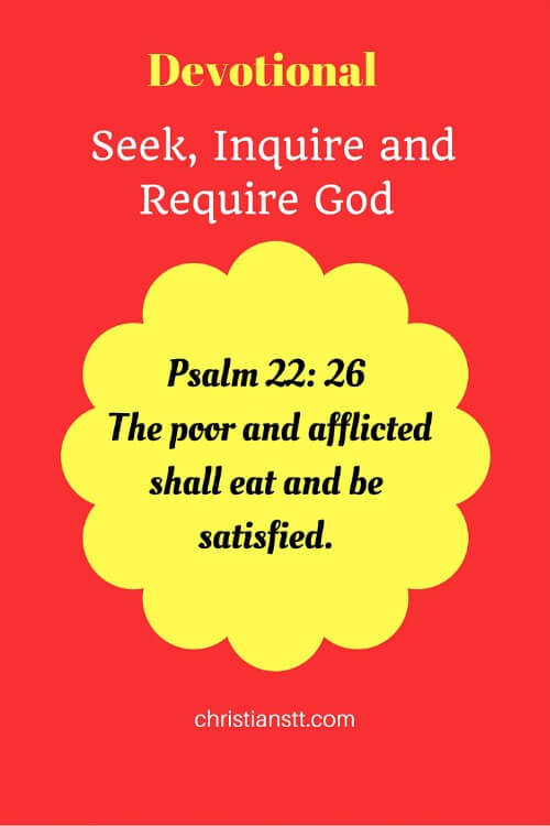 Devotional – Seek, Inquire and Require God