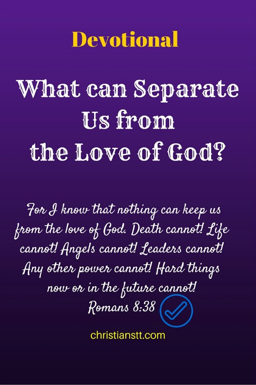 Devotional - What can Separate Us from the Love of God- (1)