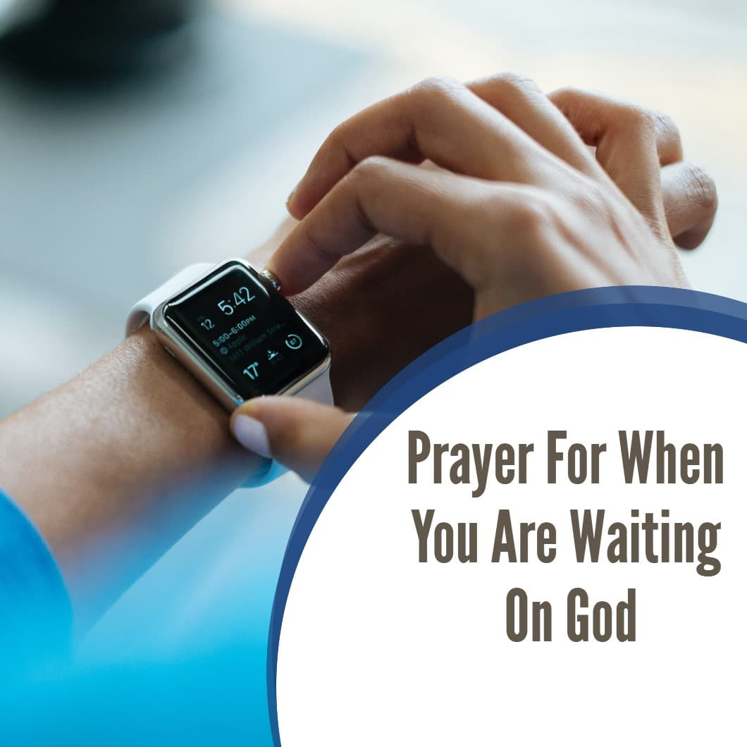 Prayer For When You Are Waiting On God