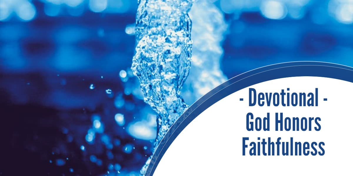 Devotional – God Honors Faithfulness