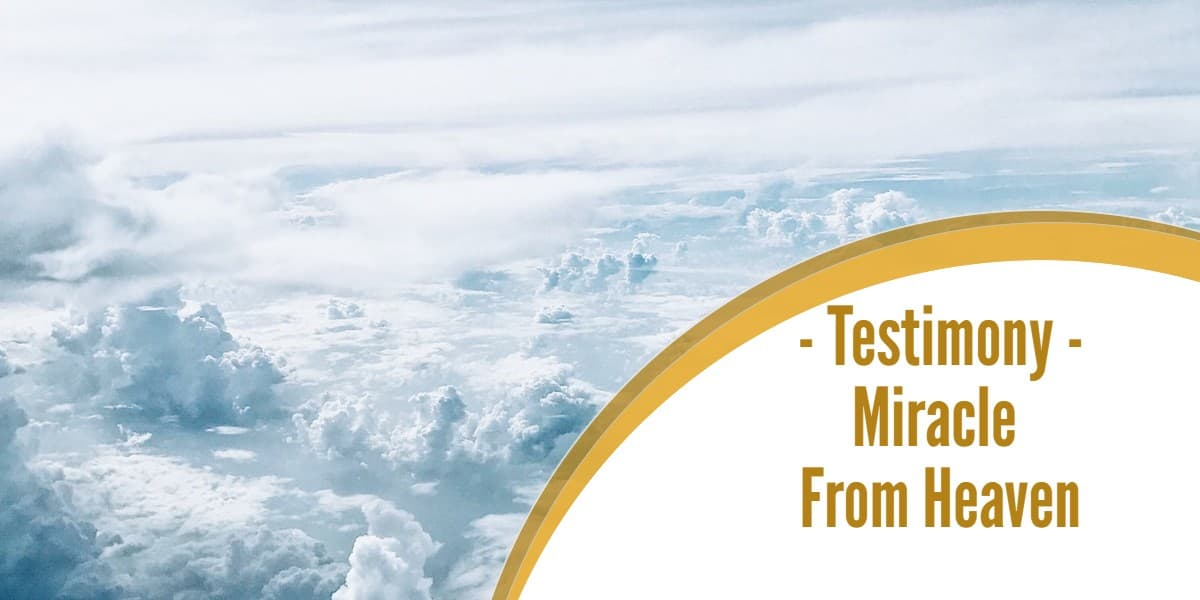 Testimony – Miracle From Heaven