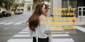 Prayers For Success and Blessings – Work, Exams, Life