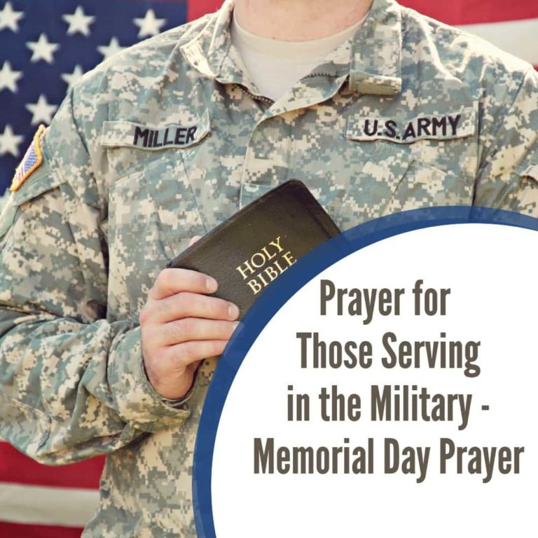 Prayer for Those Serving in the Military – Memorial Day Prayer