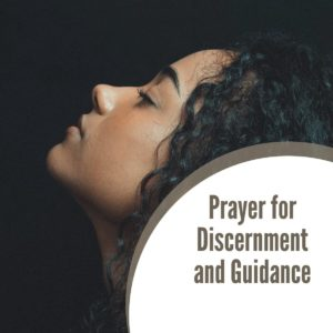 Prayer for Discernment and Guidance