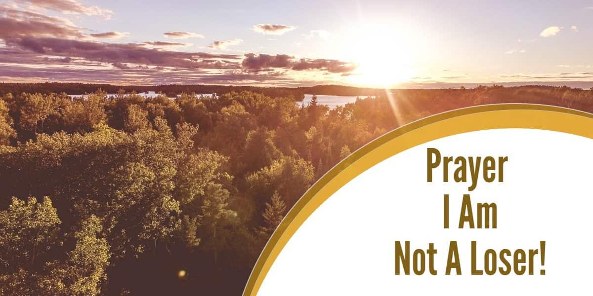 Prayer – I am not a Loser!