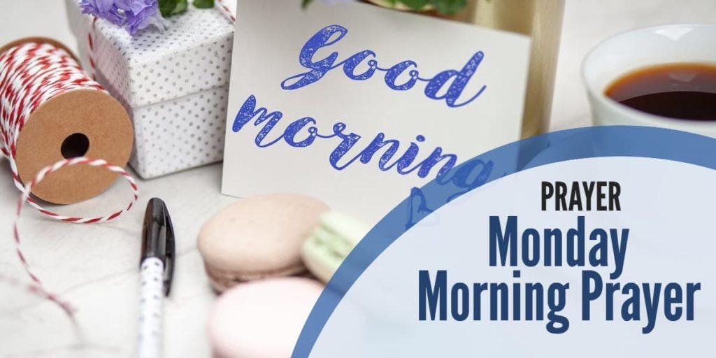 Monday Morning Prayer and Bible Verses to Kick Off Your Week