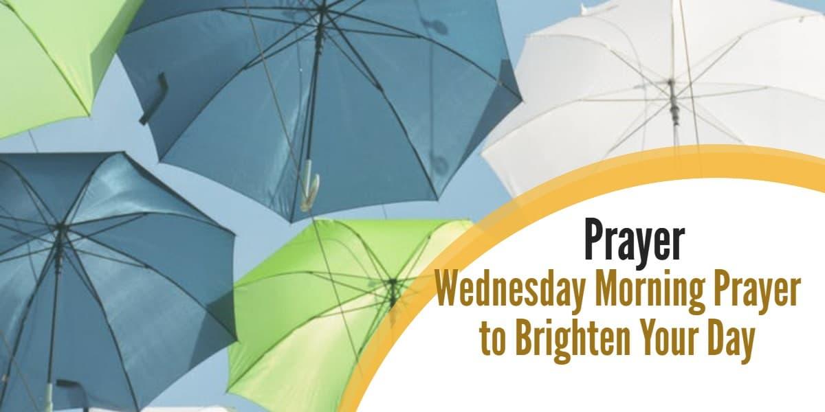 Wednesday Morning Prayer to Brighten Your Day