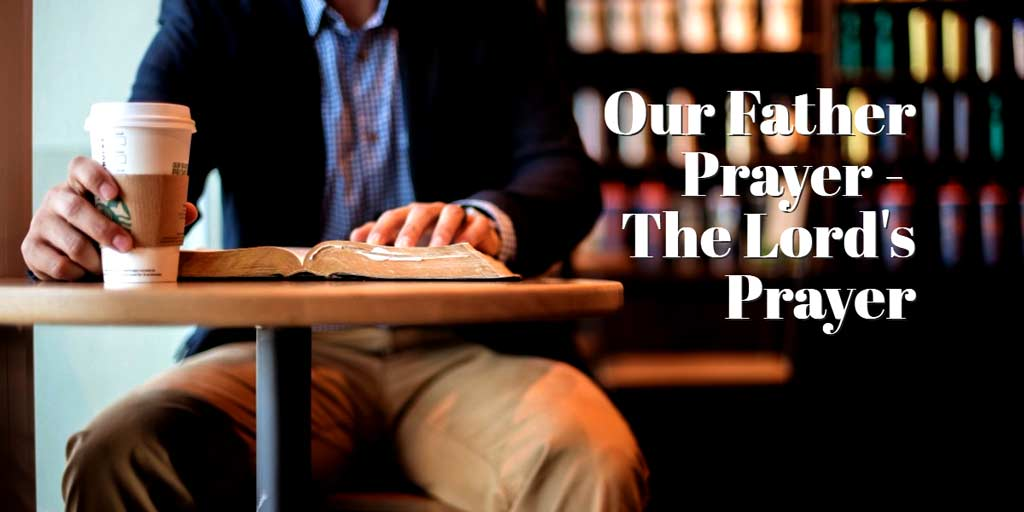 Our Father Prayer - The Lord's Prayer
