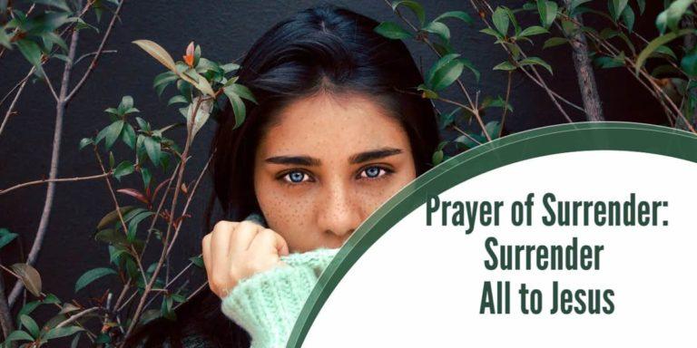 Prayer of Surrender:Surrender All to Jesus