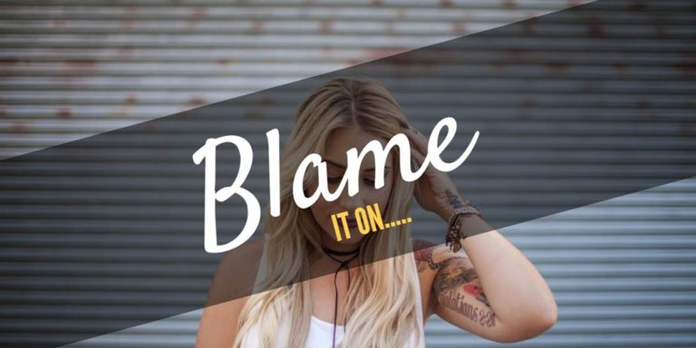 Why we blame everyone and everything, but ourselves