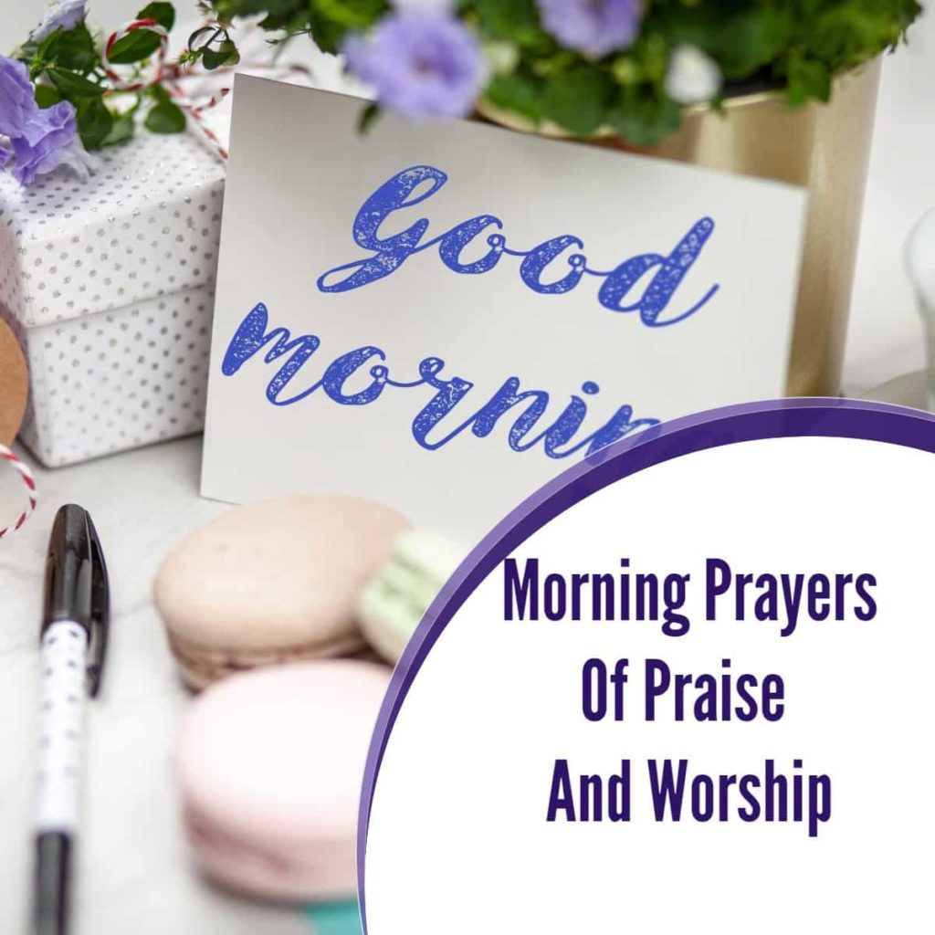 Morning Prayers of Praise and Worship in 2020