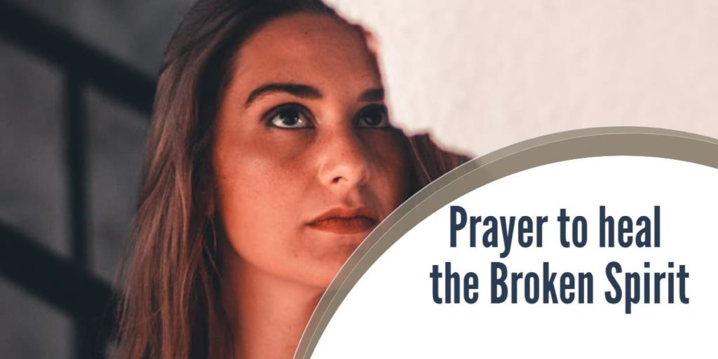 Prayer to heal the Broken Spirit