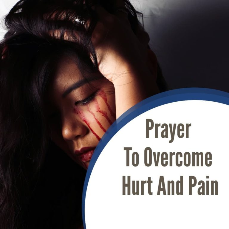 Prayer To Overcome Hurt And Pain