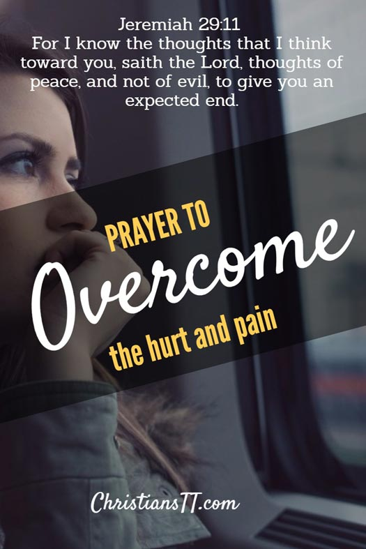 Prayer to overcome hurt and pain - ChristiansTT