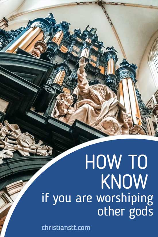 How to know if you are worshiping other gods