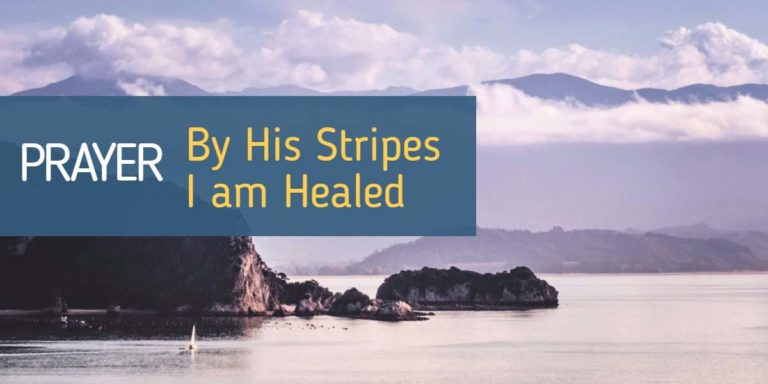 Healing Prayer: By His Stripes I am Healed