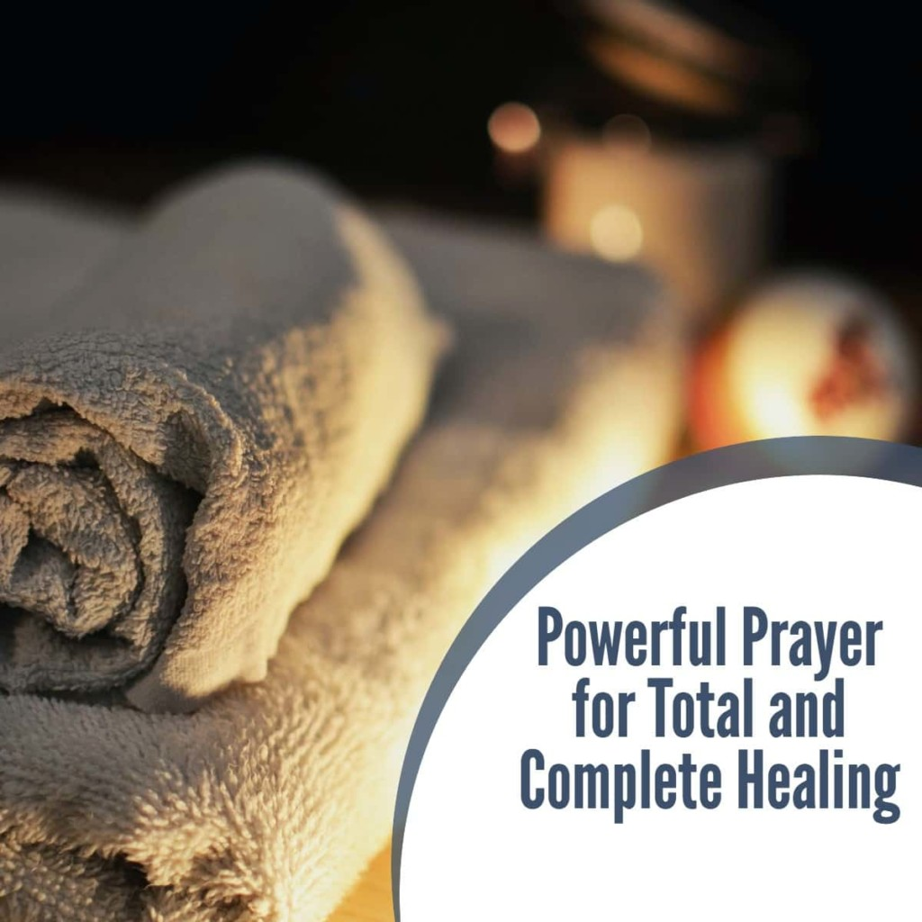 Powerful Prayer for total and complete Healing