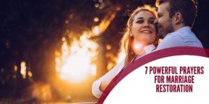 7 POWERFUL PRAYERS FOR MARRIAGE RESTORATION