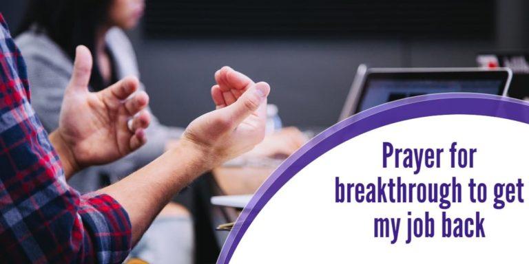 Prayer for breakthrough to get my job back
